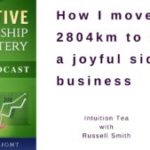 029 Intuition Tea with Russell Smith (How I moved 2804km to start a joyful side business)