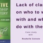 Case Study: Roshelle Celeste, Lack of clarity on who to work with and what to do with them