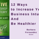 036 – 12 Ways to Increase Your Business Intuition And Be Healthier