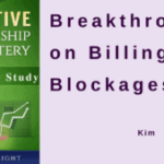 Breakthrough on Billing Blockages Case Study, with Kim