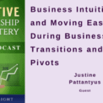 039 Business Intuition and Moving Easily During Business Transitions and Pivots