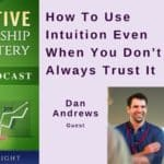 How To Use Intuition Even When You Don't Always Trust It – Transcript