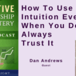 052 How To Use Intuition Even When You Don't Always Trust It