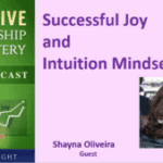 071 Successful Joy and Intuition Mindsets with Shayna Oliveira
