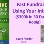 080 Fast Fundraising Using Your Intuition ($300k in 30 Days for Ropig) with Laura Roeder