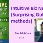 083 Intuitive Biz Numbers (Surprising Gut Methods) with Ben McAdam
