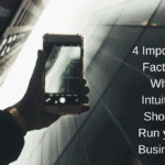 4 Important Factors Why Intuition Should Run your Business