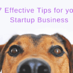 7 Effective Tips for your Startup Business