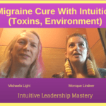 086 Migraine Cure With Intuition (Toxins, Environment), with Monique Lindner- Transcript
