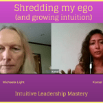 088 Shredding my ego (and growing intuition) with Komal Kaur- Transcript